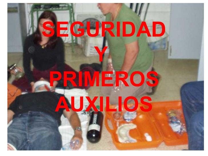 SEGURIDAD     Y PRIMEROS AUXILIOS