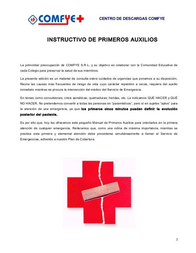 CENTRO DE DESCARGAS COMFYE INSTRUCTIVO DE PRIMEROS AUXILIOS La primordial preocupación de COMFYE S.R.L. y su objetivo es c...