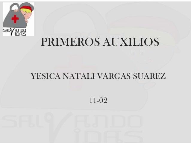 PRIMEROS AUXILIOS YESICA NATALI VARGAS SUAREZ 11-02