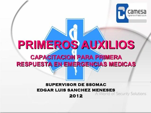 PRIMEROS AUXILIOSPRIMEROS AUXILIOS CAPACITACION PARA PRIMERACAPACITACION PARA PRIMERA RESPUESTA EN EMERGENCIAS MEDICASRESP...