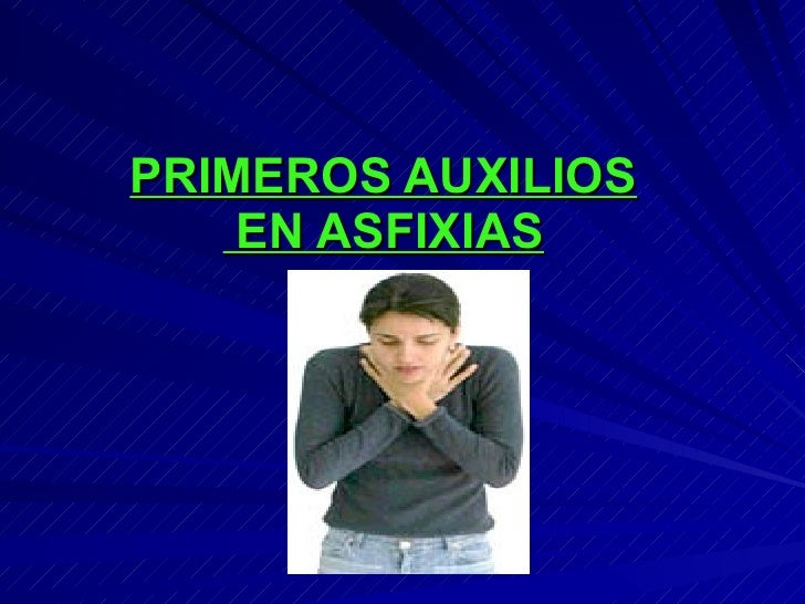 PRIMEROS AUXILIOS  EN ASFIXIAS