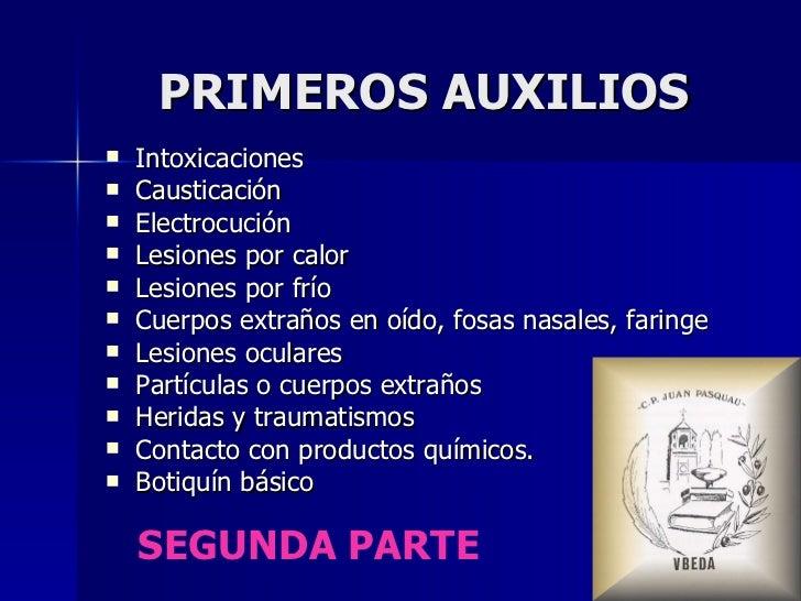 PRIMEROS AUXILIOS <ul><li>Intoxicaciones </li></ul><ul><li>Causticación </li></ul><ul><li>Electrocución </li></ul><ul><li>...