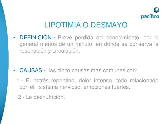 LIPOTIMIA O DESMAYO  3.- permanecer mucho tiempo de pie en una misma  posición.  4.- Cambios bruscos de posición del cuerp...