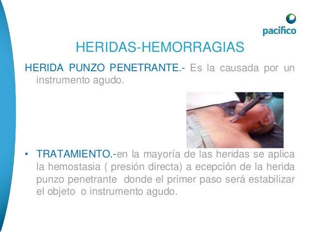 HERIDAS-HEMORRAGIAS  • LA HEMORRAGIA SE CLASIFICA EN:  HEMORRAGIA INTERNA  HEMORRAGIA EXTERNA  • TIPOS DE HEMORRAGIA:  hem...