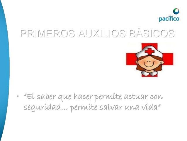 Primeros auxilios pacifico 2013 Slide 3