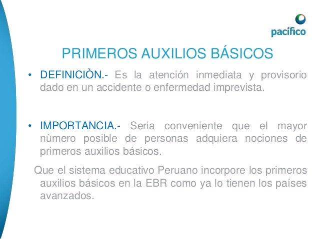 PRIMEROS AUXILIOS BASICOS  • PRINCIPIOS GENERALES.- Cada tipo de accidente  tiene su tratamiento especial pero hay una med...