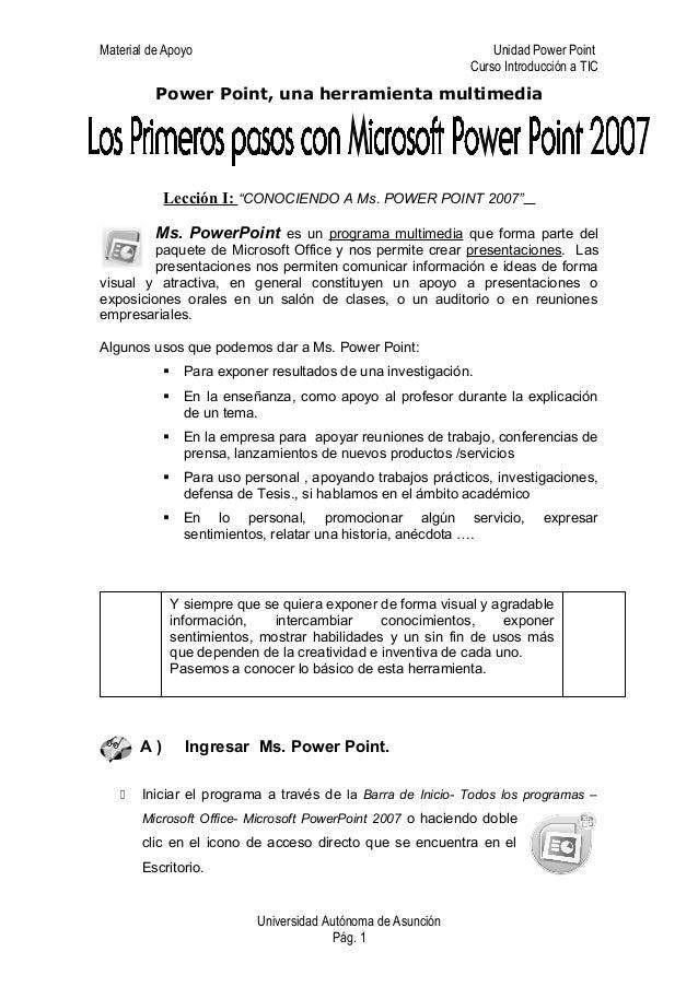 """Material de Apoyo Unidad Power PointCurso Introducción a TICPower Point, una herramienta multimediaLección I: """"CONOCIENDO ..."""
