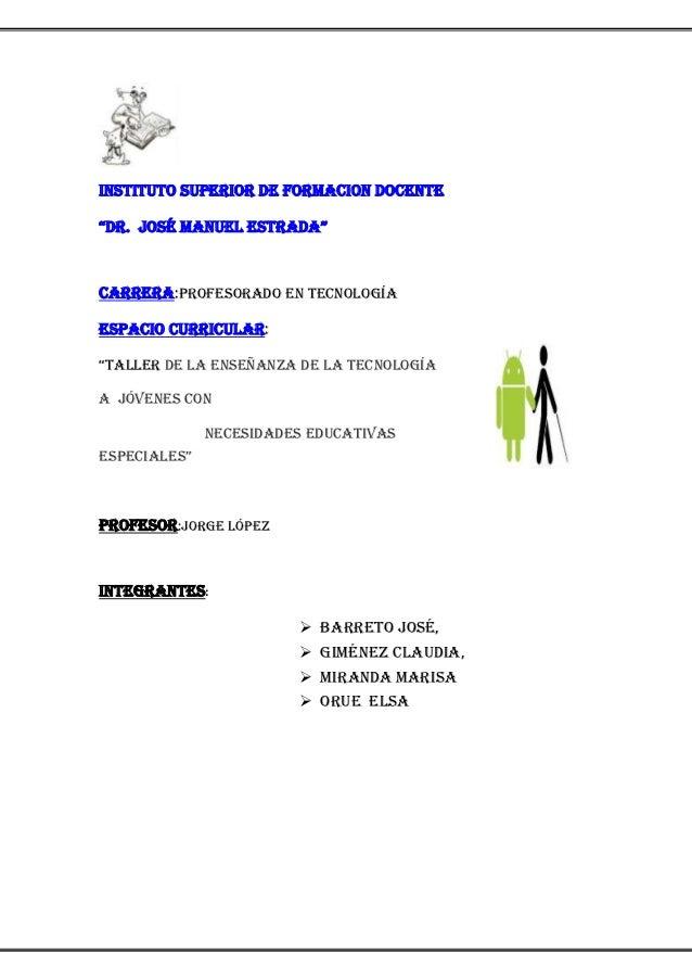 """INSTITUTO SUPERIOR DE FORMACION DOCENTE""""DR. José Manuel estrada""""CARRERA:Profesorado en TecnologíaESPACIO CURRICULAR:""""talle..."""