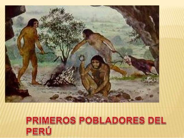 La llegada de los primeros seres  humanos a América ocurrió hace  20 000 años, según las más  antiguas huellas humanas  ha...