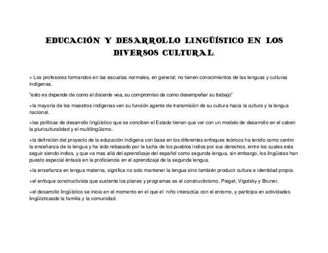 EDUCACIÓN Y DESARROLLO LINGÜÍSTICO EN LOS                  DIVERSOS CULTURAL.+ Los profesores formandos en las escuelas no...