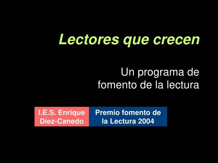 Lectores que crecen                     Un programa de                 fomento de la lecturaI.E.S. Enrique   Premio foment...
