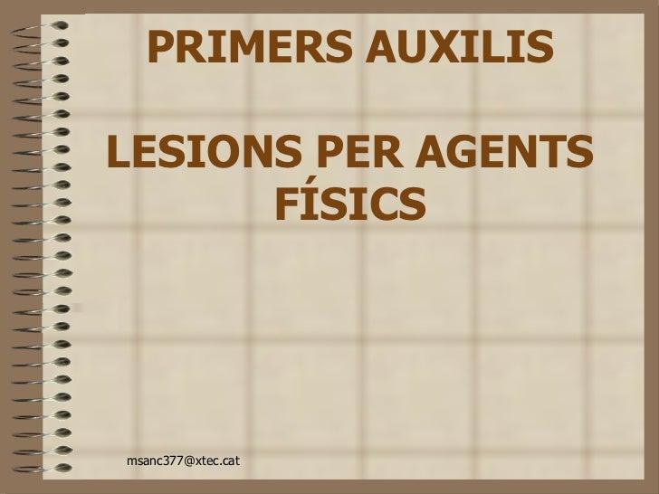 PRIMERS AUXILIS LESIONS PER AGENTS FÍSICS
