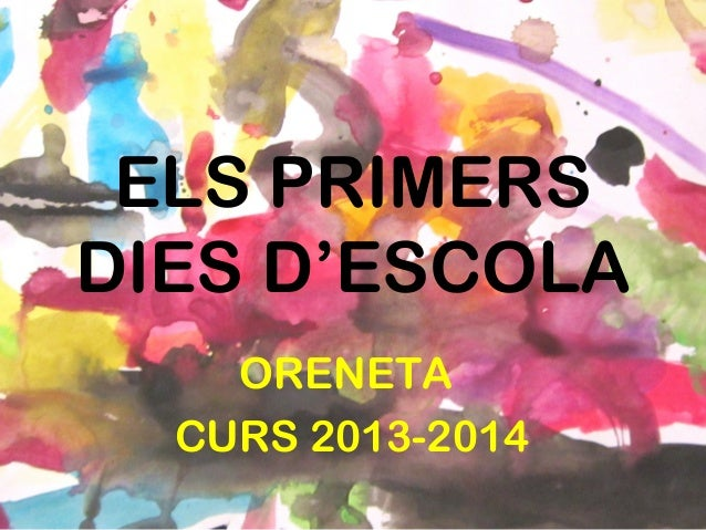 ELS PRIMERS DIES D'ESCOLA ORENETA CURS 2013-2014