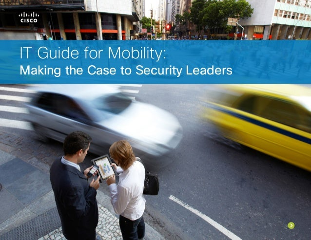 IT Guide for Mobility: Making the Case to Security Leaders
