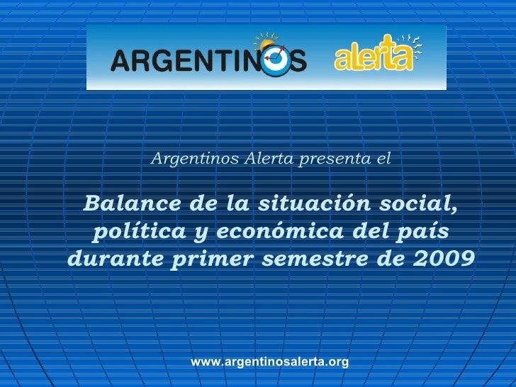 Argentinos Alerta presenta el Balance de la situación social, política y económica del país durante primer semestre de 200...