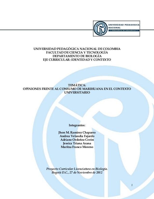 1 UNIVERSIDAD PEDAGÓGICA NACIONAL DE COLOMBIA FACULTAD DE CIENCIA Y TECNOLOGÍA DEPARTAMENTO DE BIOLOGÍA EJE CURRICULAR: ID...