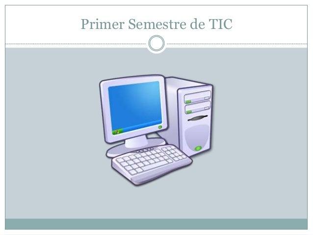 Primer Semestre de TIC