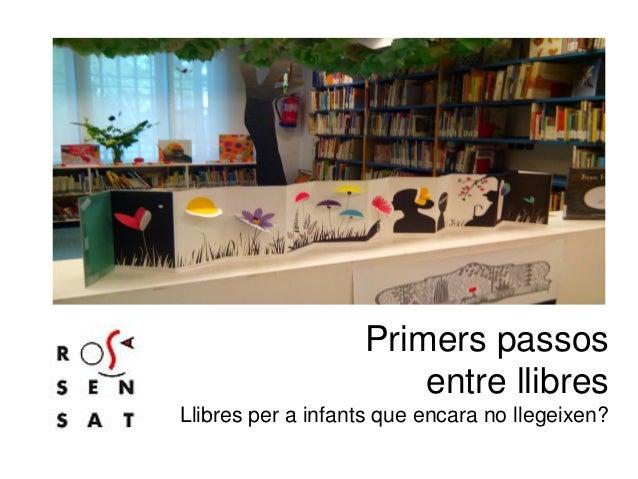 Primers passos entre llibres Llibres per a infants que encara no llegeixen?