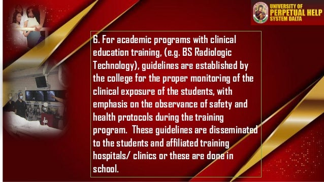 6. For academic programs with clinical education training, (e.g. BS Radiologic Technology), guidelines are established by ...