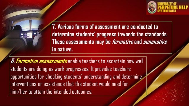 7. Various forms of assessment are conducted to determine students' progress towards the standards. These assessments may ...