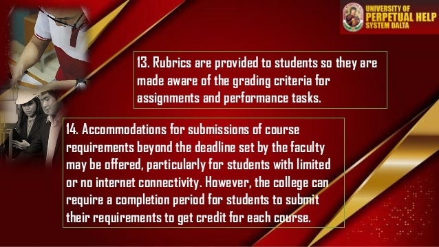 13. Rubrics are provided to students so they are made aware of the grading criteria for assignments and performance tasks....