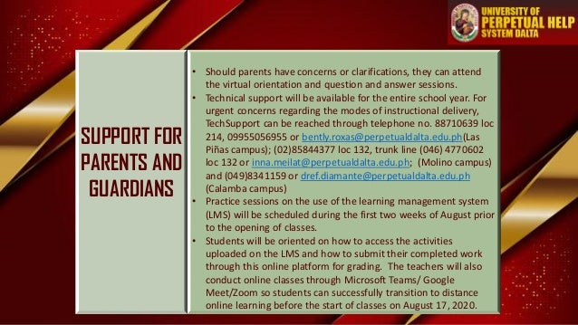 SUPPORT FOR PARENTS AND GUARDIANS • Should parents have concerns or clarifications, they can attend the virtual orientatio...