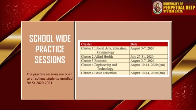 SCHOOL WIDE PRACTICE SESSIONS The practice sessions are open to all college students enrolled for SY 2020-2021.
