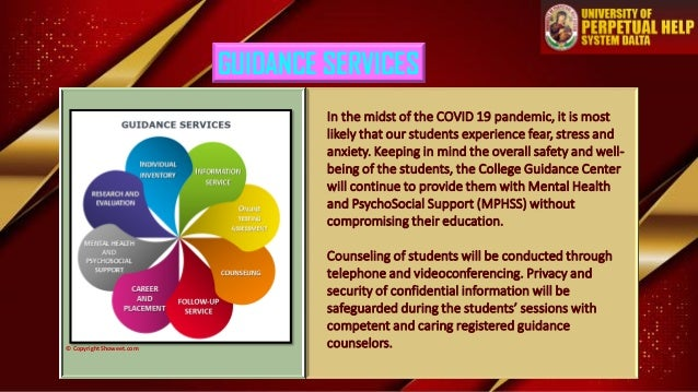 GUIDANCE SERVICES © Copyright Showeet.com In the midst of the COVID 19 pandemic, it is most likely that our students exper...
