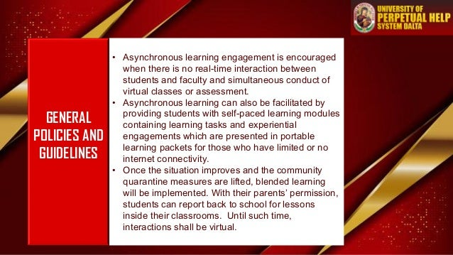 GENERAL POLICIES AND GUIDELINES • Asynchronous learning engagement is encouraged when there is no real-time interaction be...