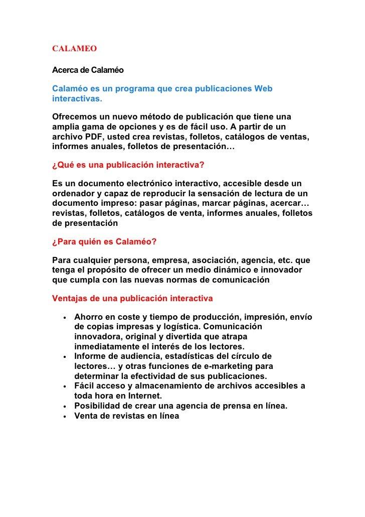 CALAMEO  Acerca de Calaméo  Calaméo es un programa que crea publicaciones Web interactivas.  Ofrecemos un nuevo método de ...