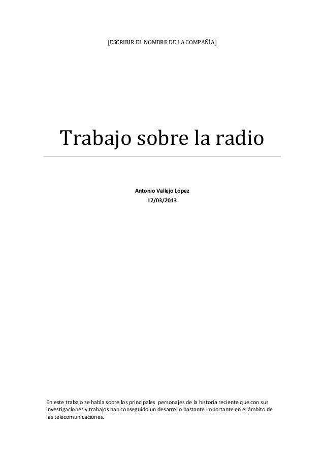 [ESCRIBIR EL NOMBRE DE LA COMPAÑÍA]     Trabajo sobre la radio                                    Antonio Vallejo López   ...