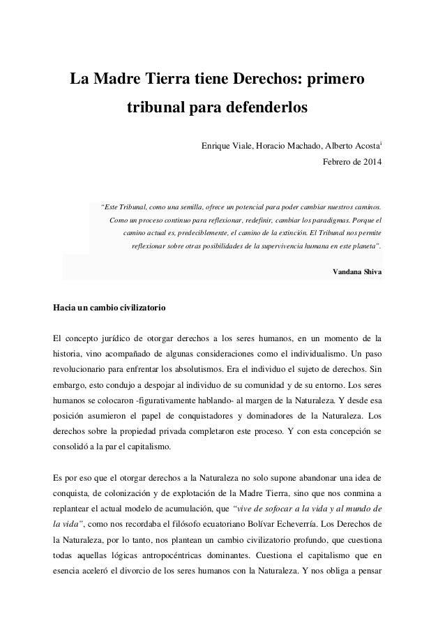 La Madre Tierra tiene Derechos: primero tribunal para defenderlos Enrique Viale, Horacio Machado, Alberto Acostai Febrero ...