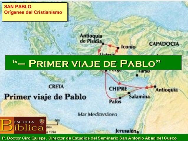 """""""""""–– Primer viaje de PabloPrimer viaje de Pablo"""""""" P. Doctor Ciro Quispe. Director de Estudios del Seminario San Antonio Ab..."""