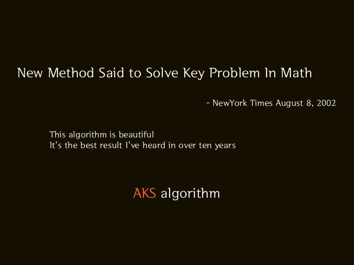 New Method Said to Solve Key Problem In Math                                             - NewYork Times August 8, 2002   ...