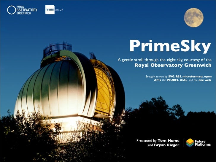 PrimeSky A gentle stroll through the night sky, courtesy of the          Royal Observatory Greenwich                 Broug...