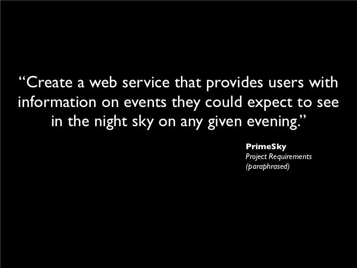 """""""Create a web service that provides users with information on events they could expect to see      in the night sky on any..."""
