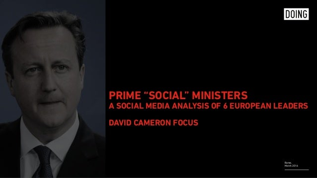"""Rome, March 2016 PRIME """"SOCIAL"""" MINISTERS A SOCIAL MEDIA ANALYSIS OF 6 EUROPEAN LEADERS  DAVID CAMERON FOCUS"""