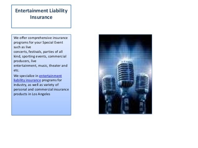 Entertainment Liability Insurance  We offer comprehensive insurance programs for your Special Event such as live concerts,...