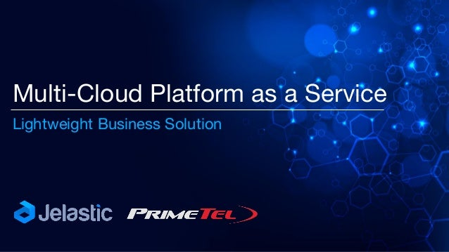 Multi-Cloud Platform as a Service Lightweight Business Solution