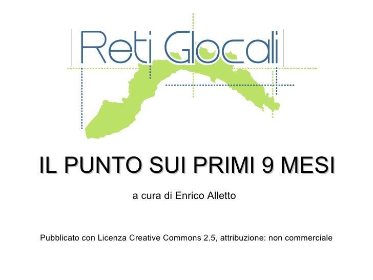 IL PUNTO SUI PRIMI 9 MESI a cura di Enrico Alletto Pubblicato con Licenza Creative Commons 2.5, attribuzione: non commerci...