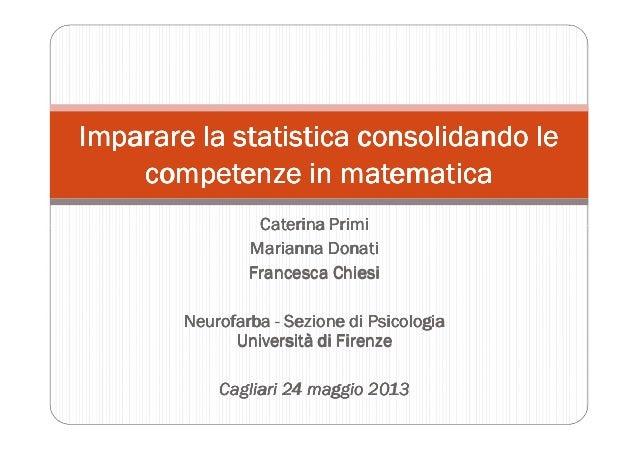 Caterina PrimiCaterina PrimiCaterina PrimiCaterina Primi Imparare la statistica consolidando leImparare la statistica cons...