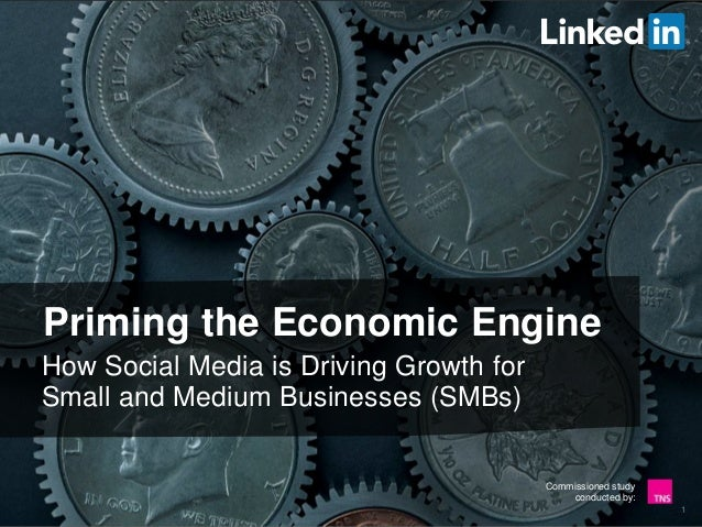 Priming the Economic Engine How Social Media is Driving Growth for Small and Medium Businesses (SMBs)  Commissioned study ...
