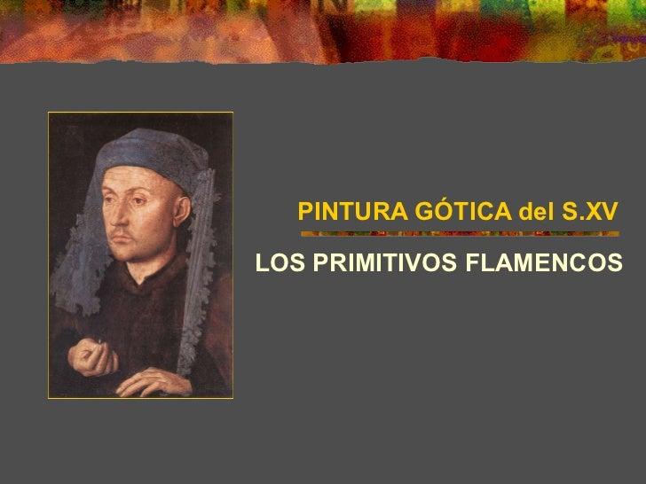 LOS PRIMITIVOS FLAMENCOS PINTURA GÓTICA del S.XV