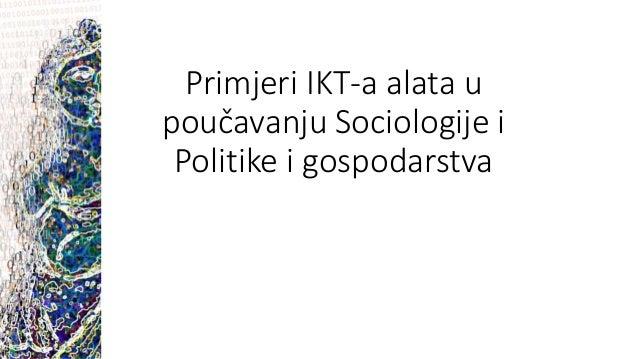 Primjeri IKT-a alata u poučavanju Sociologije i Politike i gospodarstva