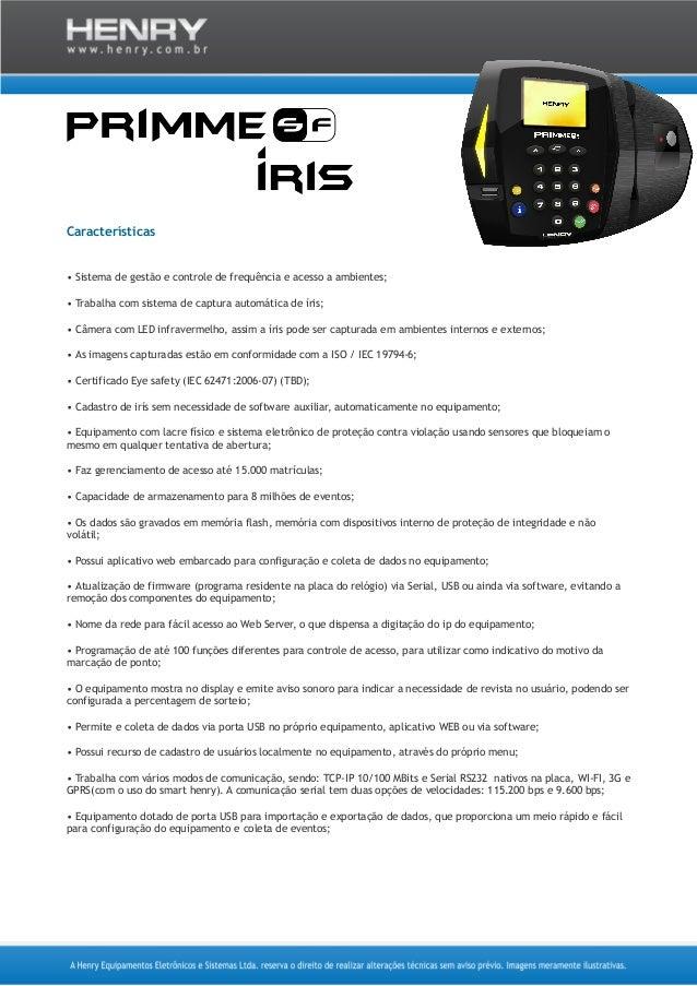 Características • Sistema de gestão e controle de frequência e acesso a ambientes; • Trabalha com sistema de captura autom...