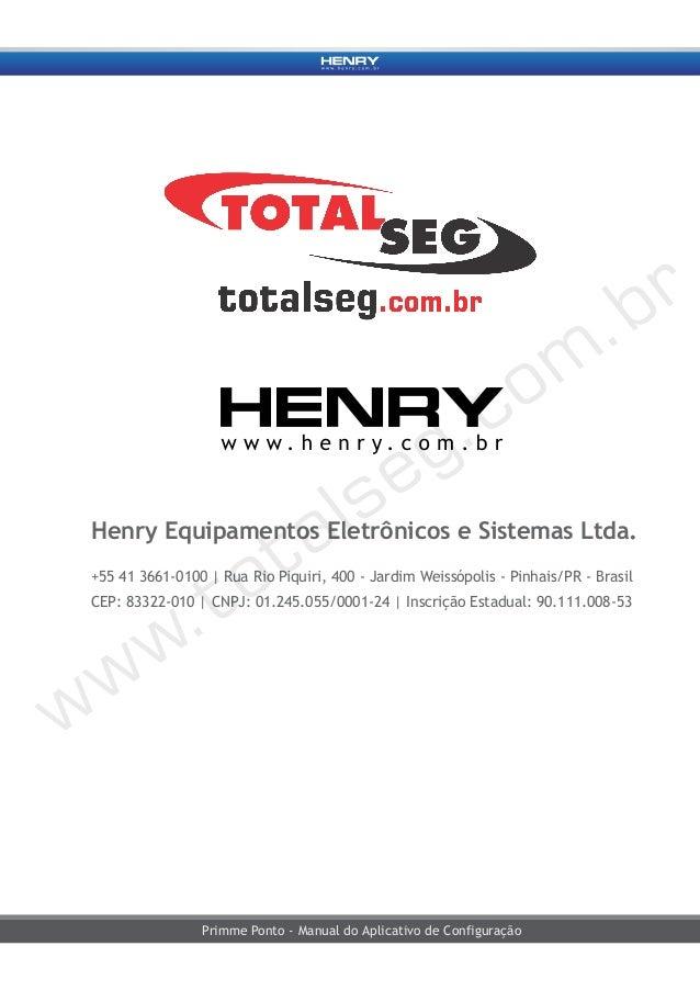 Primme Ponto - Manual do Aplicativo de Configuração Henry Equipamentos Eletrônicos e Sistemas Ltda. +55 41 3661-0100 | Rua...