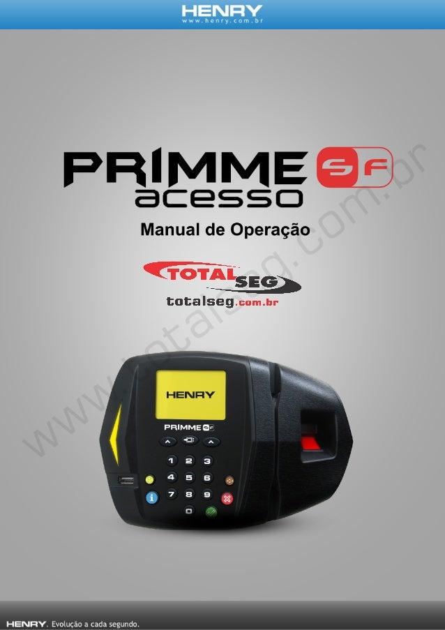 INTRODUÇÃO Foi desenvolvido o Henry Primme Super Fácil Acesso, utilizando tecnologias de ponta o equipamento é completamen...
