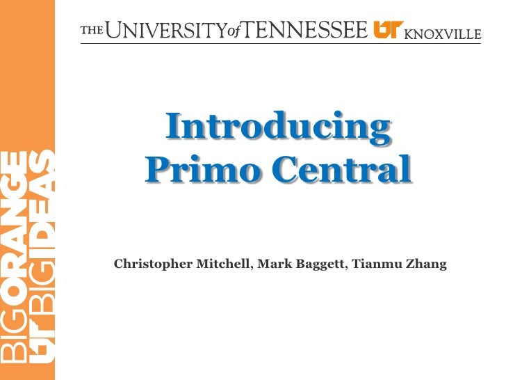 Introducing    Primo CentralChristopher Mitchell, Mark Baggett, Tianmu Zhang