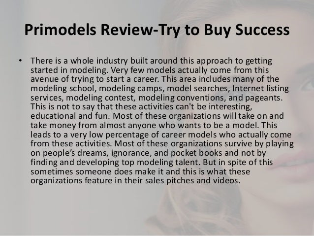 Primodels Review-Try to Buy Success • There is a whole industry built around this approach to getting started in modeling....