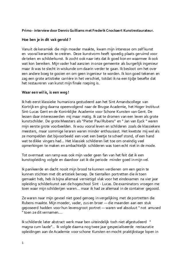 1 Primo- interview doorDennis Guilliams met Frederik Cnockaert Kunstrestaurateur. Hoe ben je in dit vak gerold ? Vanuit de...